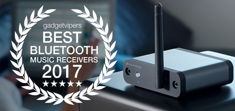Gadgetviper's Best Bluetooth Music Receivers of 2017